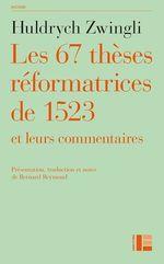Les thèses réformatrices de 1523 et leurs commentaires