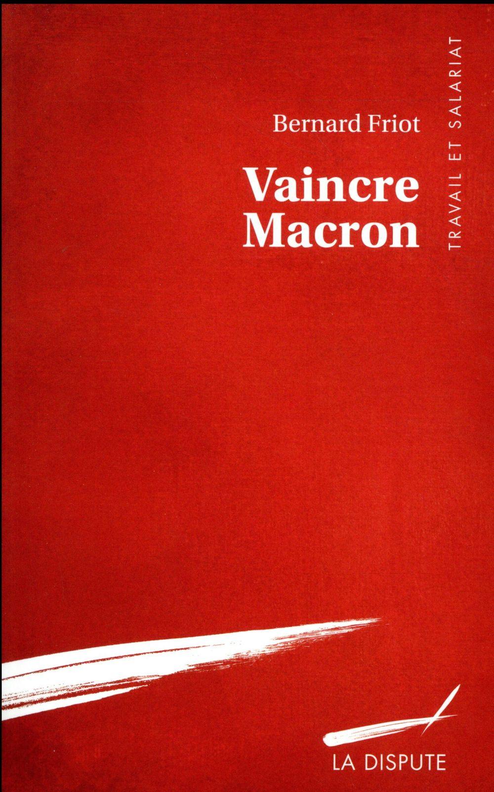 vaincre Macron et révolutionner le travail