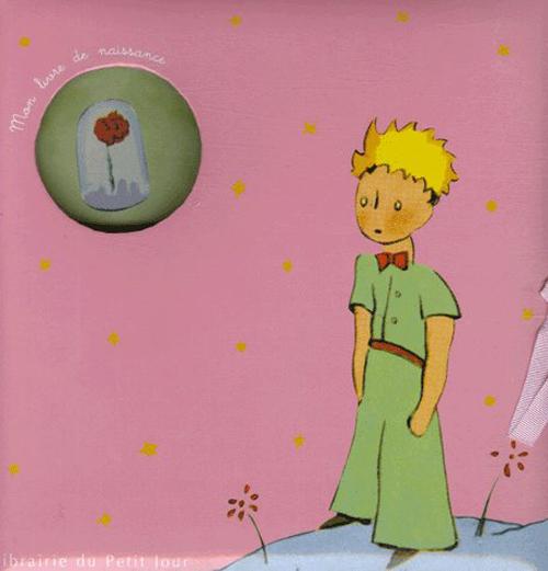 Le petit prince ; mon livre de naissance rose