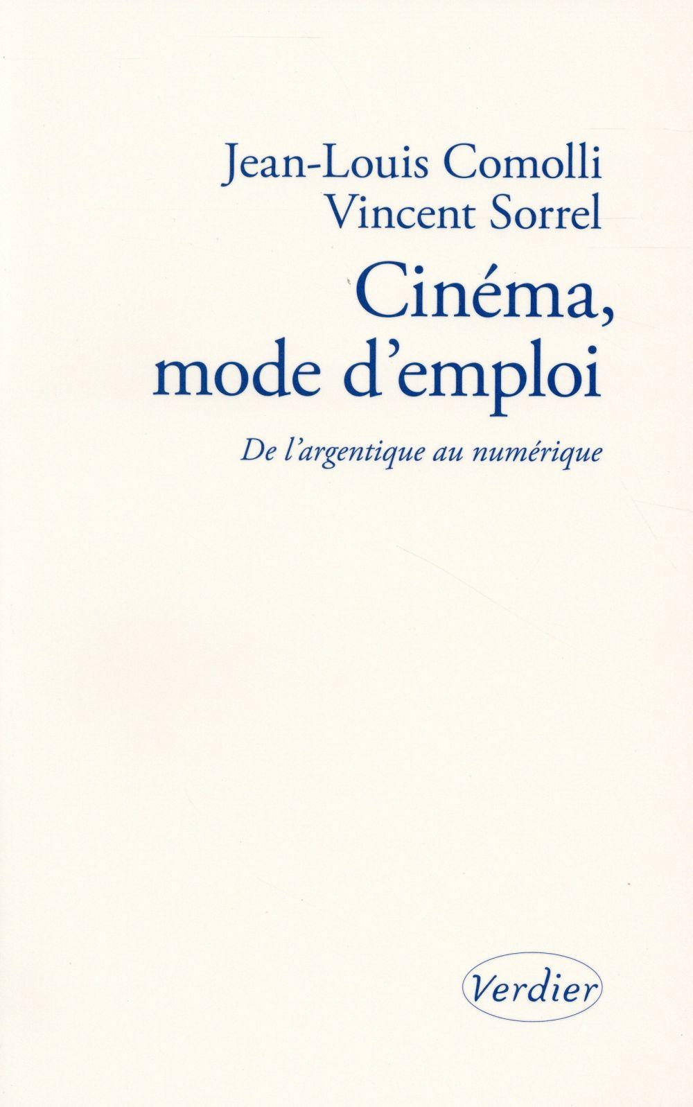 Cinéma, mode d'emploi ; de l'Argentique au numérique