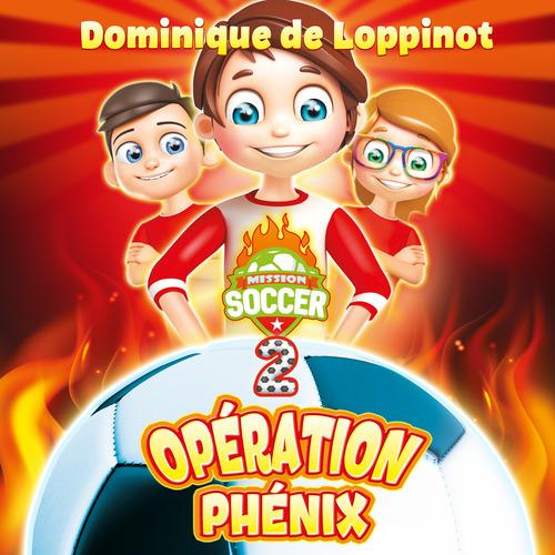 Mission soccer - Opération Phénix : #2