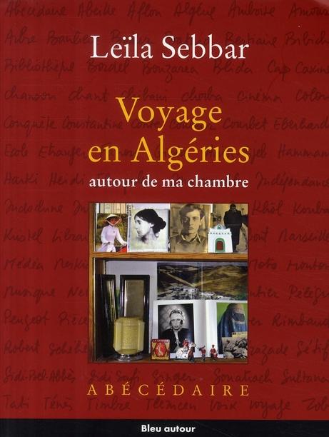 Voyage en Algéries ; autour de ma chambre ; abécédaire
