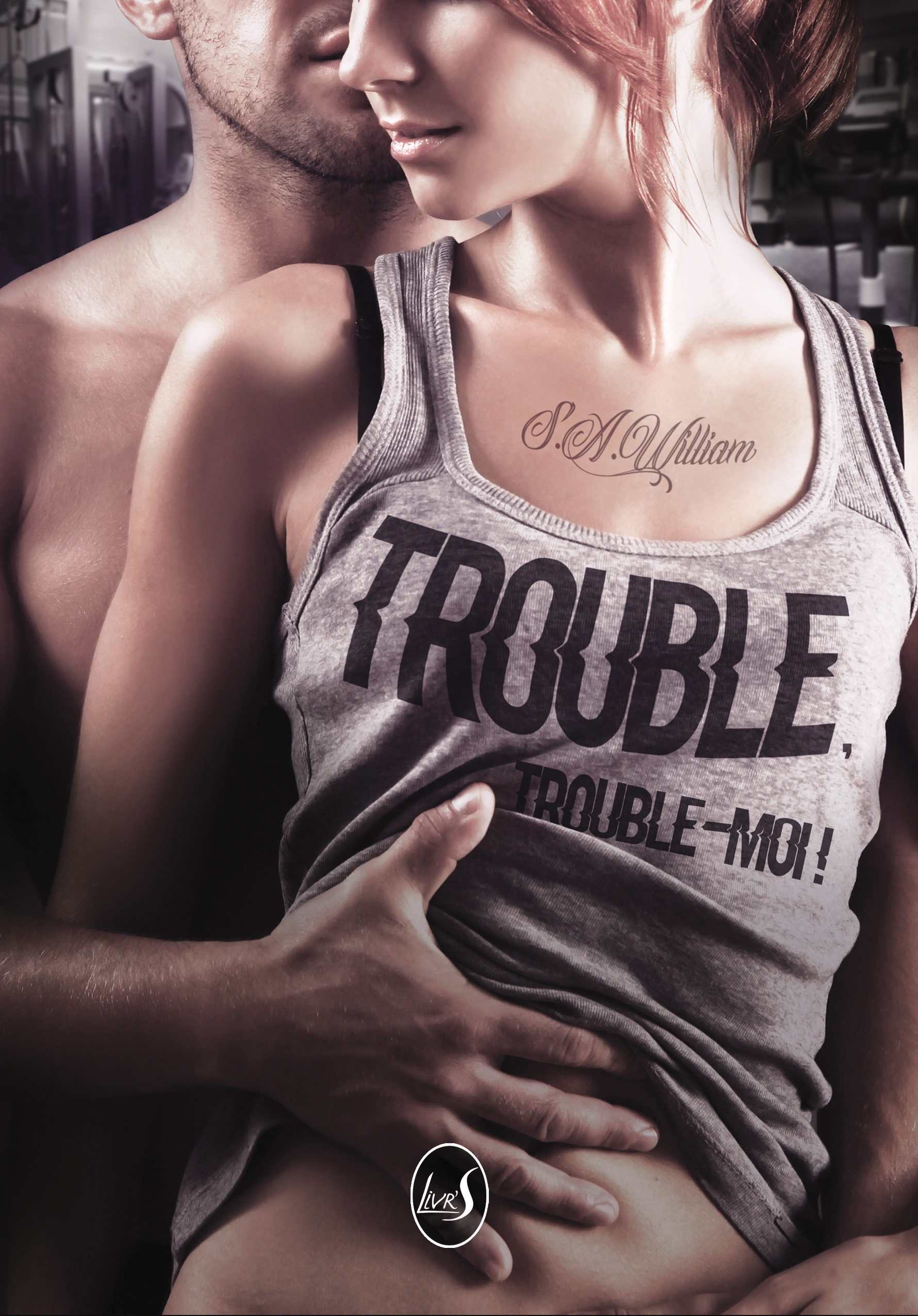 Trouble, trouble-moi !  - William S.A.