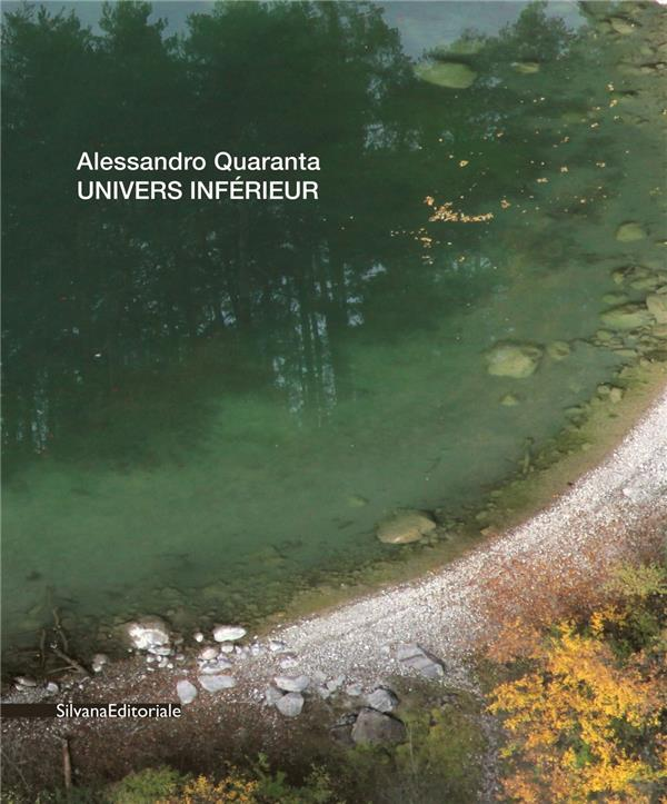 ALESSANDRO QUARANTA. UNIVERS INFERIEUR