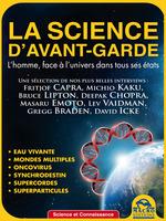 Vente Livre Numérique : La science d´avant-garde  - Masaru Emoto - David Icke - Fritjof Capra - Deepak Chopra - Michio Kaku - Gregg Braden - Bruce Lipton - Lev Vaidman