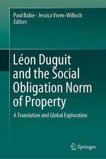 Léon Duguit and the Social Obligation Norm of Property  - Paul Babie - Jessica Viven-Wilksch