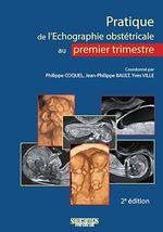 Échographie obstétricale 1er trimestre (2e édition)  - Philippe Coquel - Bault - Yves Ville - Jean-Philippe Bault - Coquel