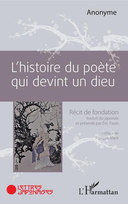 L'histoire du poète qui devint un dieu ; récit de fondation