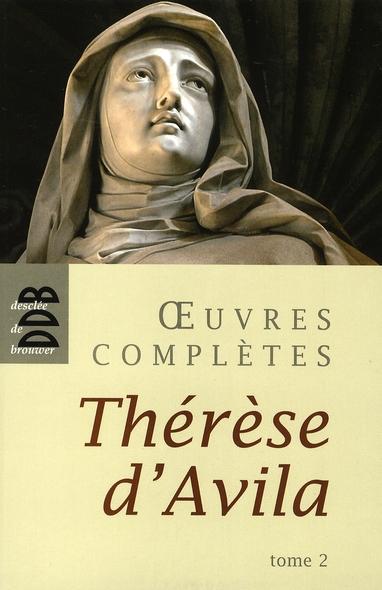 Oeuvres complètes t.2 ; Thérèse d'Avila