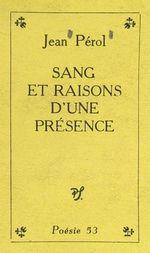 Vente Livre Numérique : Sang et raisons d'une présence  - Jean Pérol