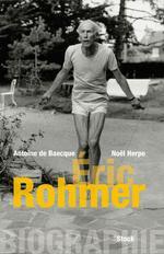 Vente EBooks : Biographie d'Éric Rohmer  - Antoine DE BAECQUE - Noël Herpe