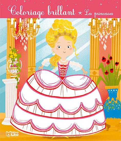 Coloriages brillants ; les princesses