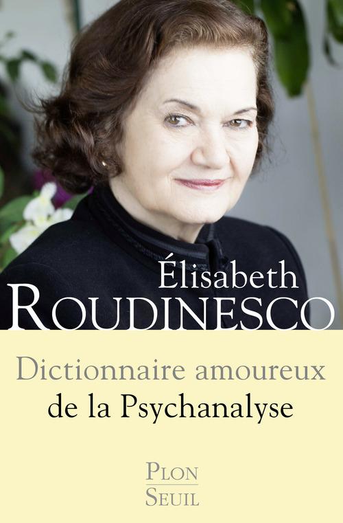 Dictionnaire amoureux ; de la psychanalyse