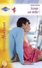 Vente EBooks : Scoop : un bébé ! (Harlequin Horizon)  - Jackie Braun