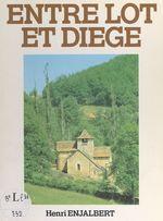Entre Lot et Diège  - Henri Enjalbert
