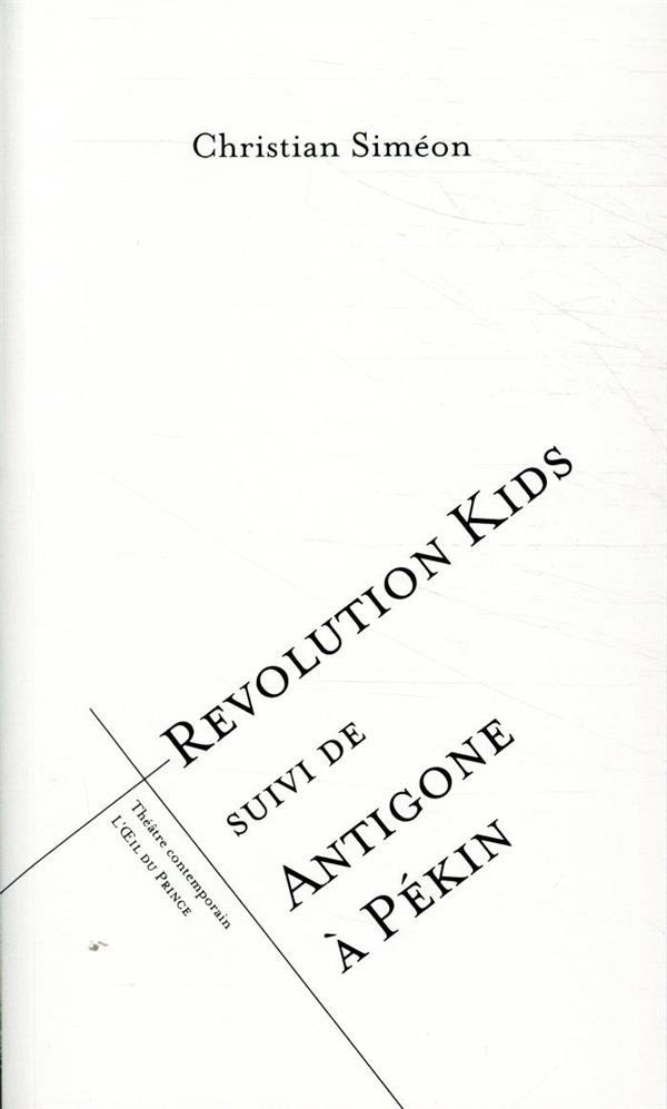 Revolution kids ; Antigone à Pékin