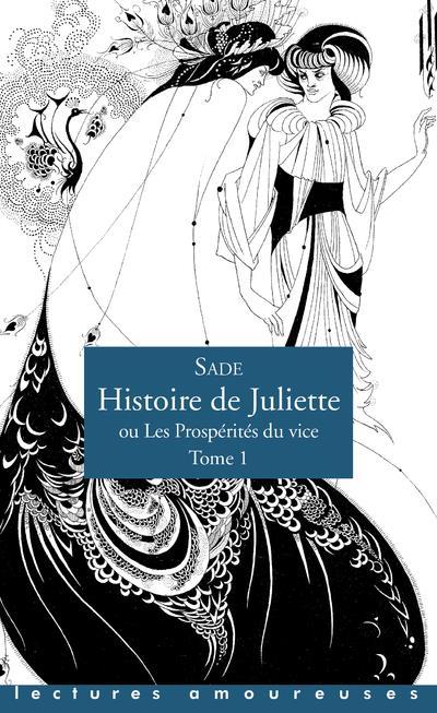 HISTOIRE DE JULIETTE, OU LES PROSPERITES DU VICE T.1