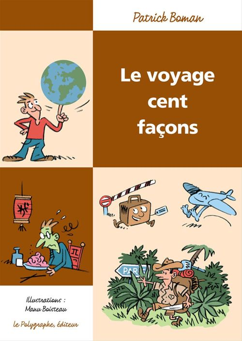 Vente EBooks : Le Voyage cent façons  - Manu Boisteau  - Patrick Boman