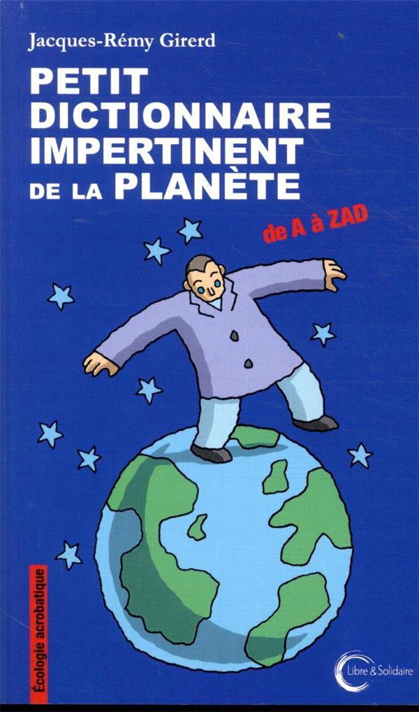 PETIT DICTIONNAIRE IMPERTINENT DE LA PLANETE  -  DE A A ZAD