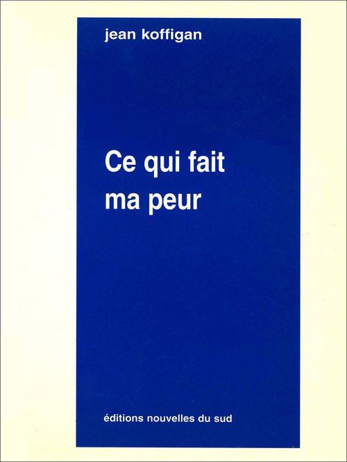 Ce qui fait ma peur  - Jean Koffigan