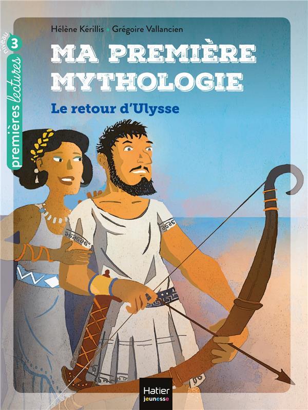 MA PREMIERE MYTHOLOGIE T.5  -  LE RETOUR D'ULYSSE
