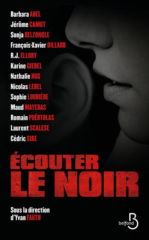 Vente EBooks : Écouter le noir  - Nathalie Hug  - François-Xavier Dillard  - Karine Giébel  - Barbara Abel  - Laurent Scalese