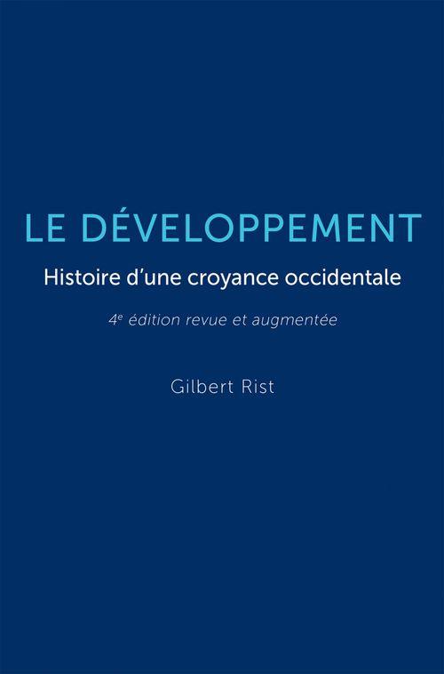 Le développement ; histoire d'une croyance occidentale (4e édition)