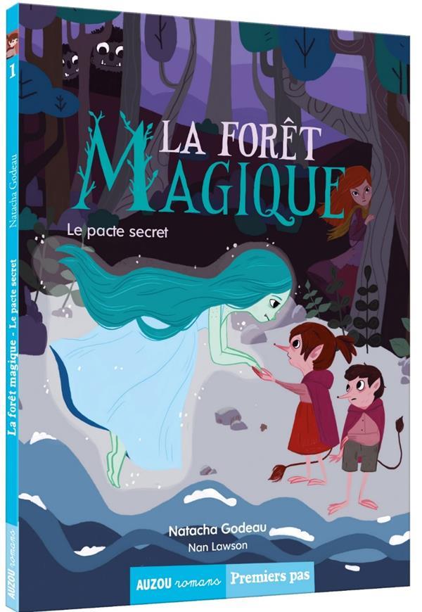 La forêt magique T.1 ; le pacte secret