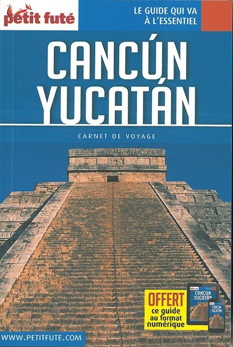 GUIDE PETIT FUTE ; CARNETS DE VOYAGE ; Cancún, Yucatán