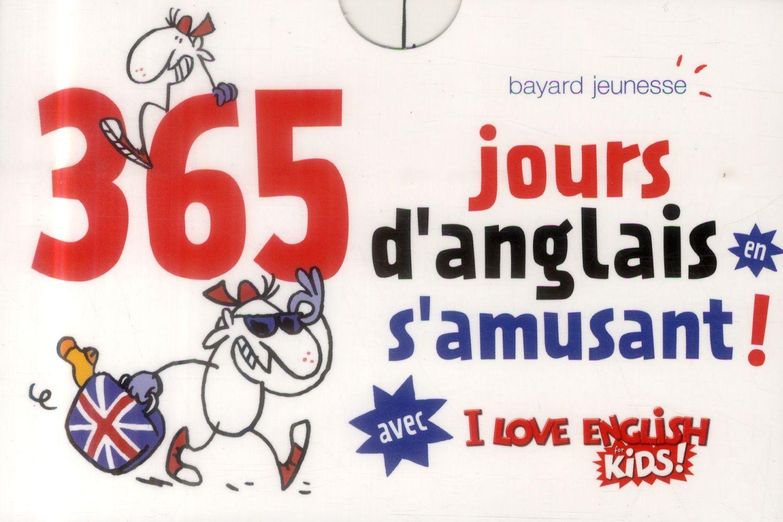 365 jours d'anglais en s'amusant ! ; I love english for kids !