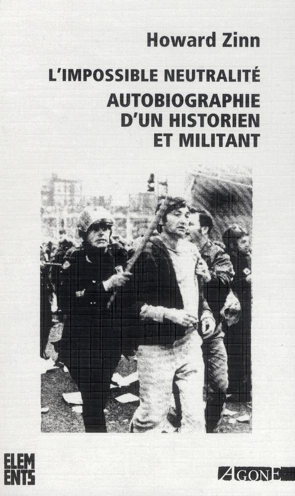 L'impossible neutralité ; autobiographie d'un historien et militant