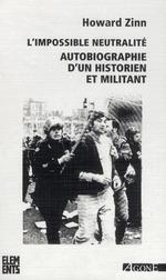 Couverture de L' Impossible Neutralite - Autobiographie D'Un Historien Et Militant