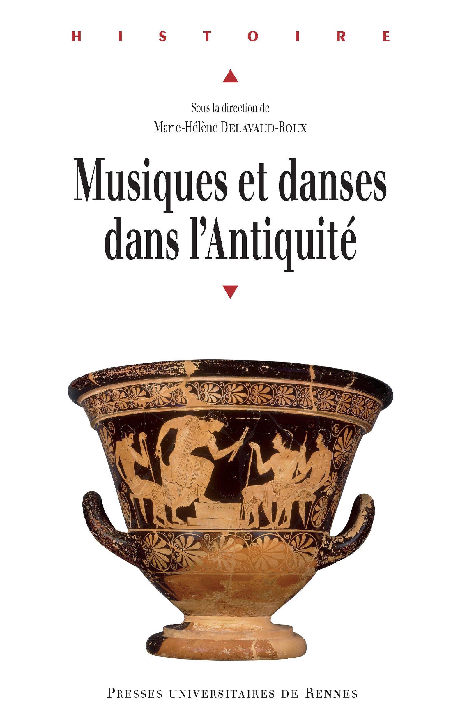 Musiques et danses dans l´Antiquité  - Marie-Hélène Delavaud-Roux