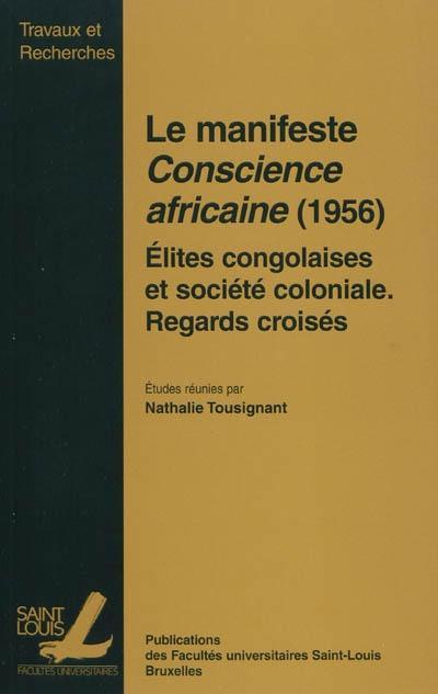 Manifeste conscience africaine 1956 - elites congolaises et societes coloniales - regards croises
