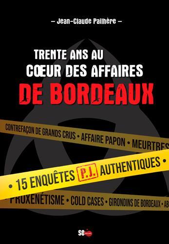TRENTE ANS AU COEUR DES AFFAIRES DE BORDEAUX