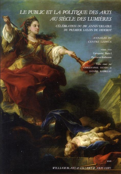 Le public et la politique des arts au siècle des Lumières ; célébration du 250e anniversaire du premier salon de Diderot