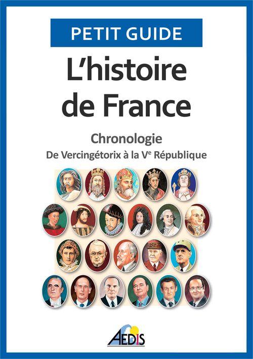 L'histoire de France ; chronologie ; de Vercingétorix à la Ve République