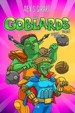Les Goblards - Tome 2  - Alex S. Girard