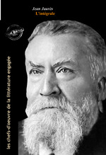 Vente EBooks : Jean Jaurès : l'intégrale des discours et articles, 11 titres (Format professionnel électronique © Ink Book édition).  - Jean Jaurès