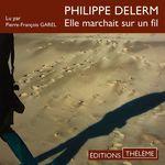 Vente AudioBook : Elle marchait sur un fil  - Philippe Delerm