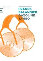 Gazoline Tango  - Franck Balandier