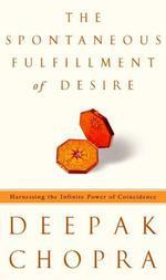 Vente Livre Numérique : The Spontaneous Fulfillment of Desire  - Deepak Chopra
