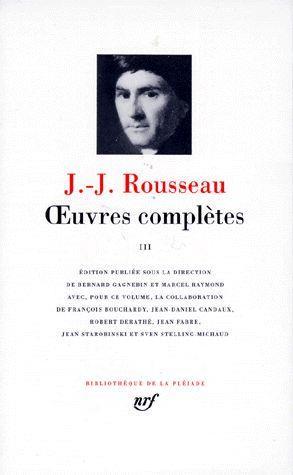 ROUSSEAU J-J. - OEUVRES COMPLETES (TOME 3-DU CONTRAT SOCIAL - ECRITS POLITIQUES)
