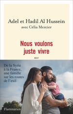 Vente Livre Numérique : Nous voulons juste vivre. De la Syrie à la France, une famille sur les routes de l'exil  - Adel Al Hussein - Hadil Al Hussein