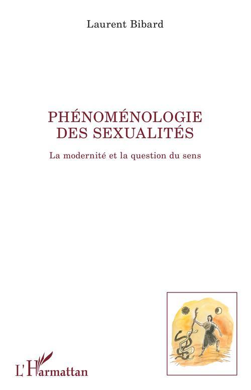 Phénoménologie des sexualités  - Laurent Bibard