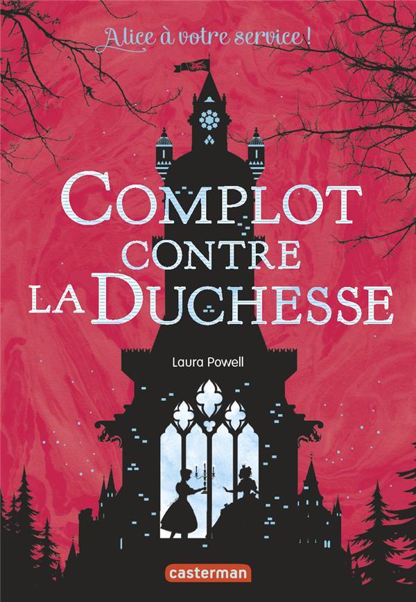 Alice à votre service t.1 ; complot contre la duchesse