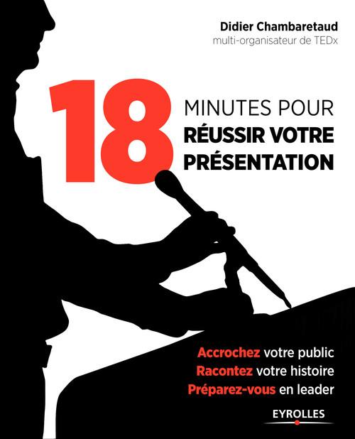 18 minutes pour réussir votre présentation