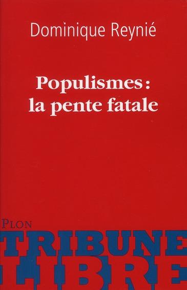 Populismes : la pente fatale