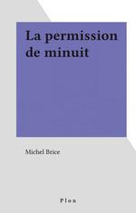 Brigade mondaine t.16 ; la permission de minuit  - Michel Brice