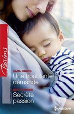 Vente EBooks : Une troublante demande - Secrète passion  - Sara Orwig - Red Garnier